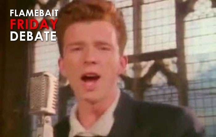 Never gonna give you up...