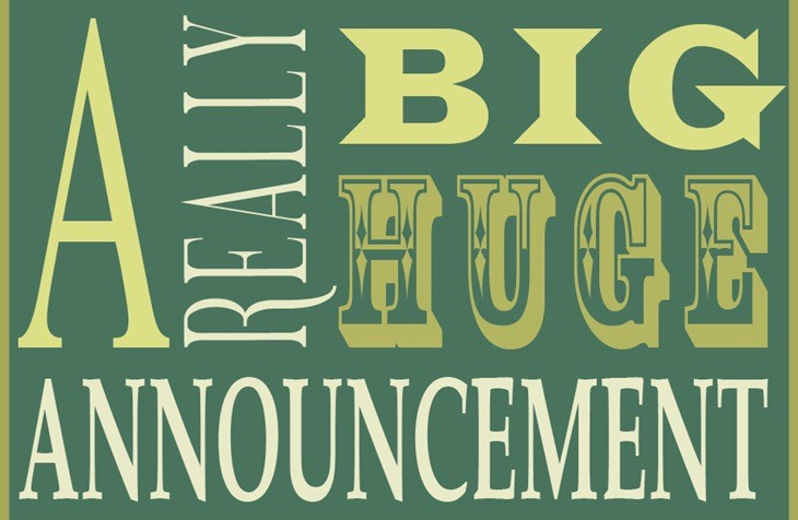 a-really-big-huge-announcement