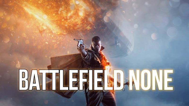 Battlefield NONE lolol